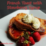 French Toast with Strawberry Syrup