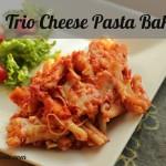 Trio Cheese Pasta Bake
