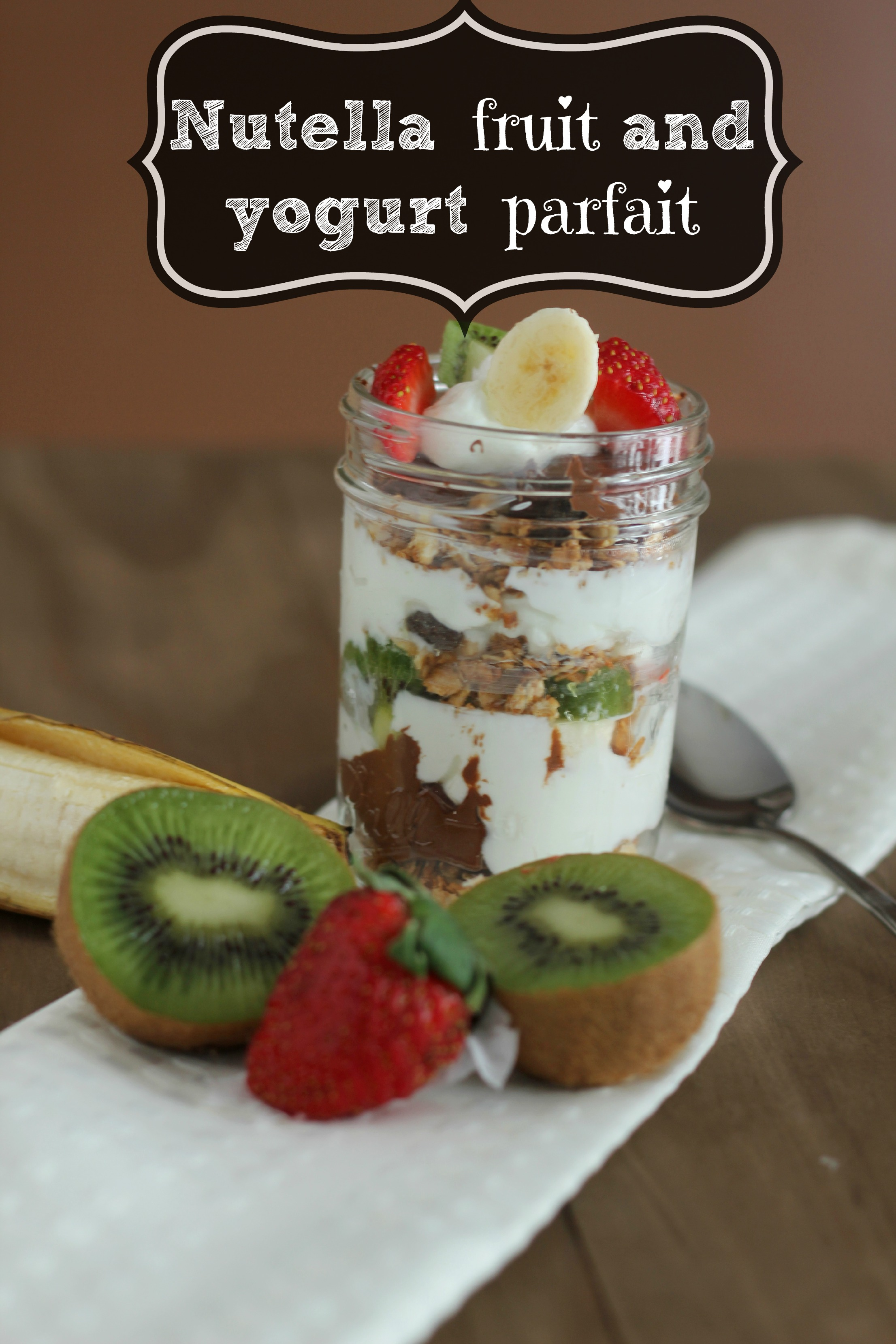 Nutella Granola and Fruit Parfaits - Carmel Moments