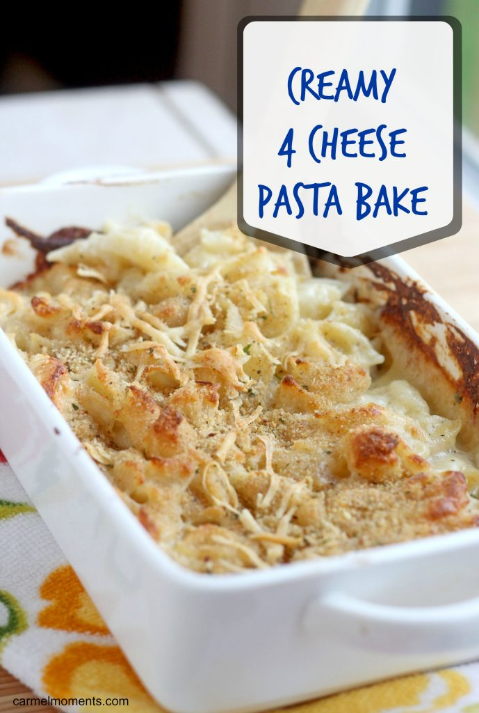 Creamy Four Cheese Pasta Bake - Carmel Moments