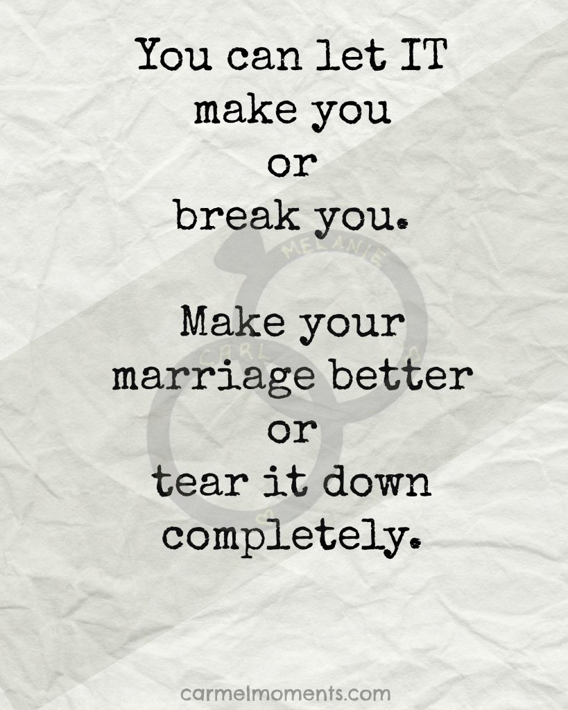 Marriage- Let it make you or break you