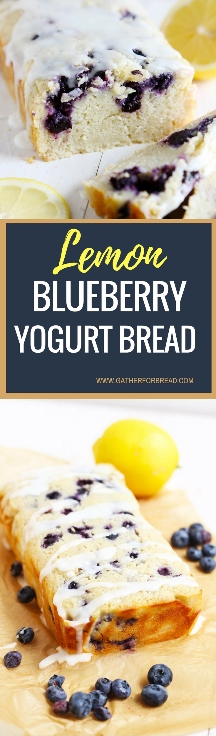 Lemon Blueberry Yogurt Bread (1) - Gather for Bread
