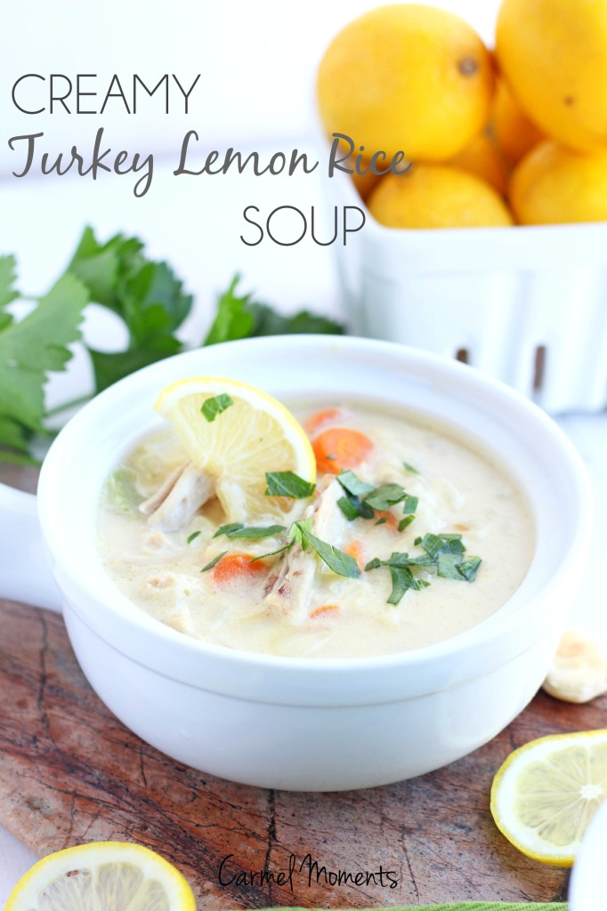 Creamy Turkey Lemon Rice Soup  carmelmoments.com