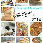 Best of Carmel Moments Top Recipes of 2014
