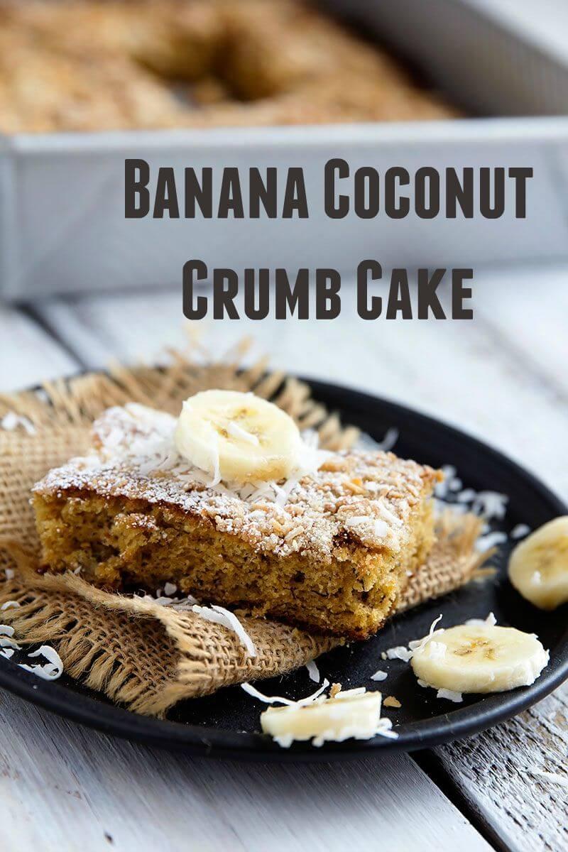 Banana Coconut Crumb Cake – Easy to make recipe, banana coconut cake ...