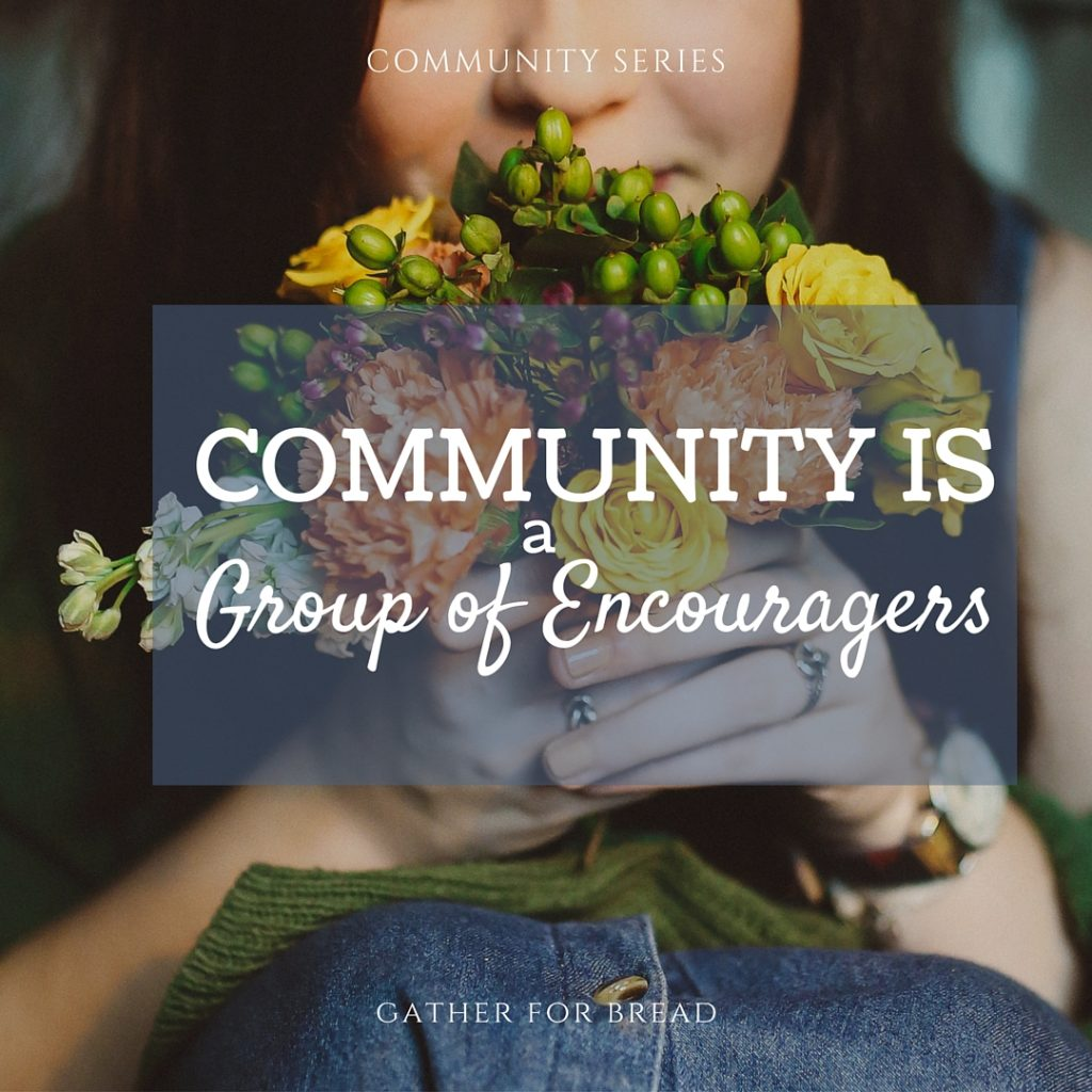 Community is a Group of Encouragers