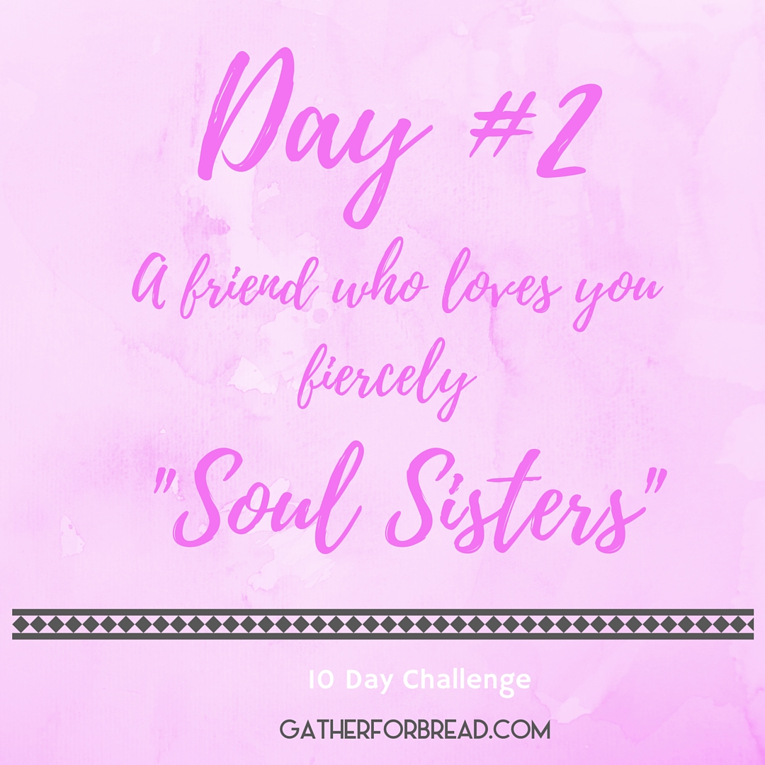 #Day 2 A friend who loves you fiercely