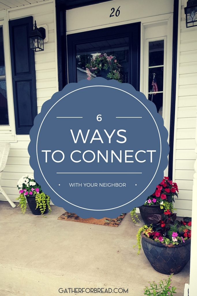6 Ways to Connect with Your Neighbor Now