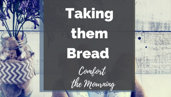 Taking them Bread Comfort the Mourning