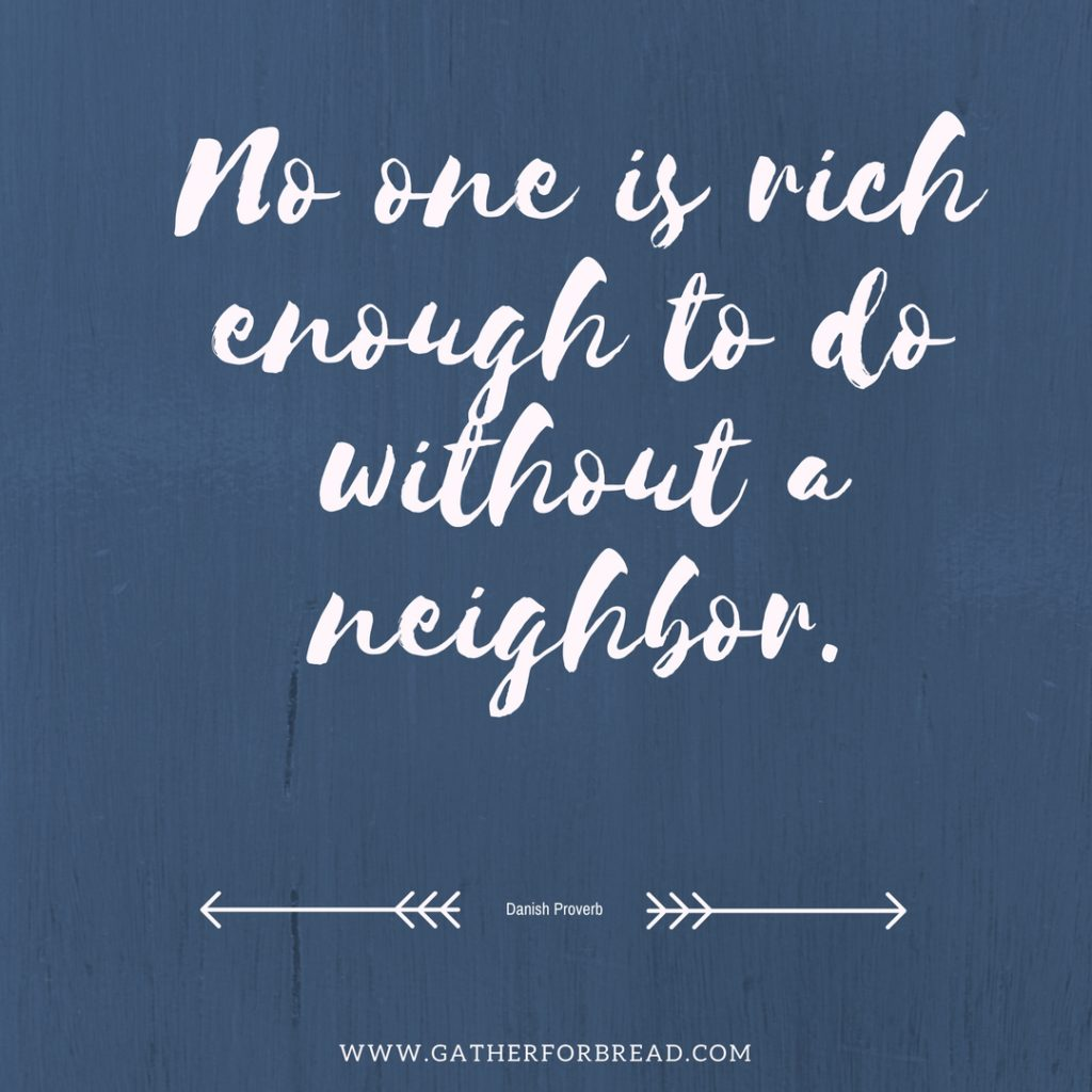 No one is rich enough to do without a neighbor