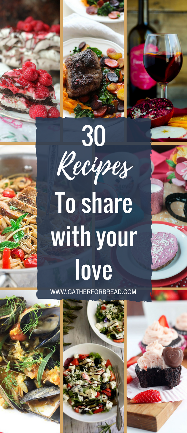 Date Night Recipes with your Love - Romantic, special dishes, meals and desserts to share with your special someone this Valentines Day.