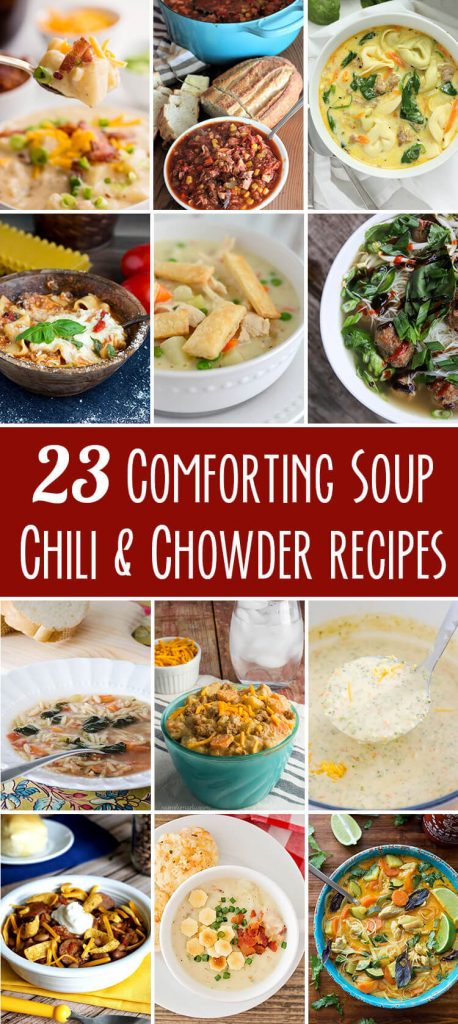 23 Comforting Soup Chili and Chowder REcipes